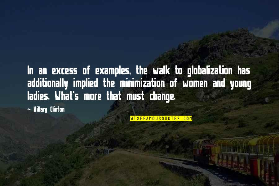 Implied Quotes By Hillary Clinton: In an excess of examples, the walk to