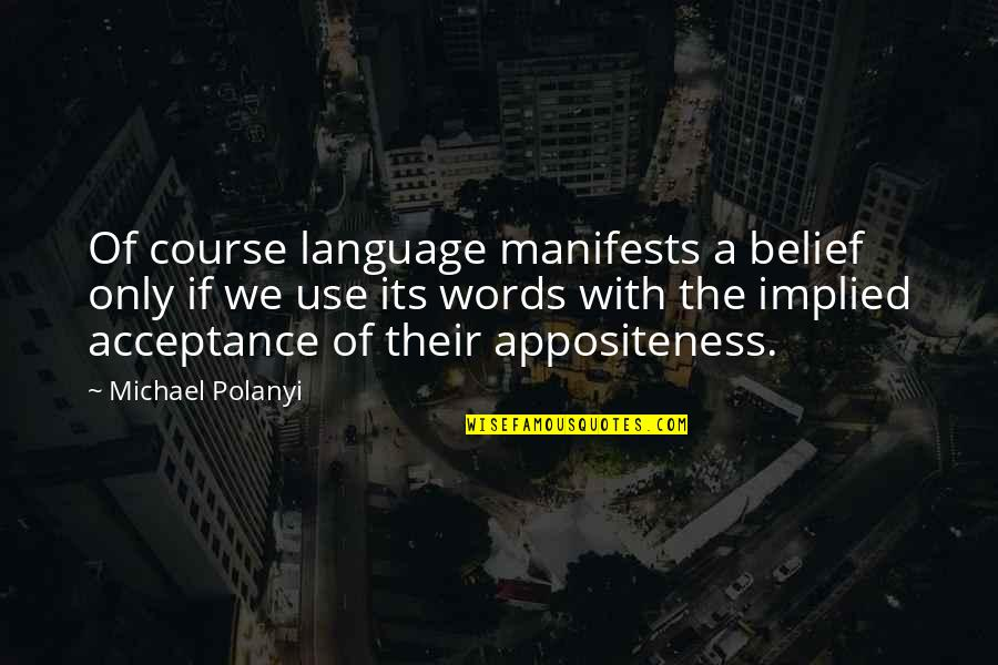 Implied Quotes By Michael Polanyi: Of course language manifests a belief only if