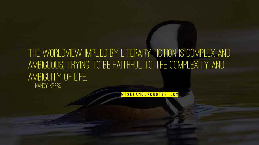 Implied Quotes By Nancy Kress: The worldview implied by literary fiction is complex
