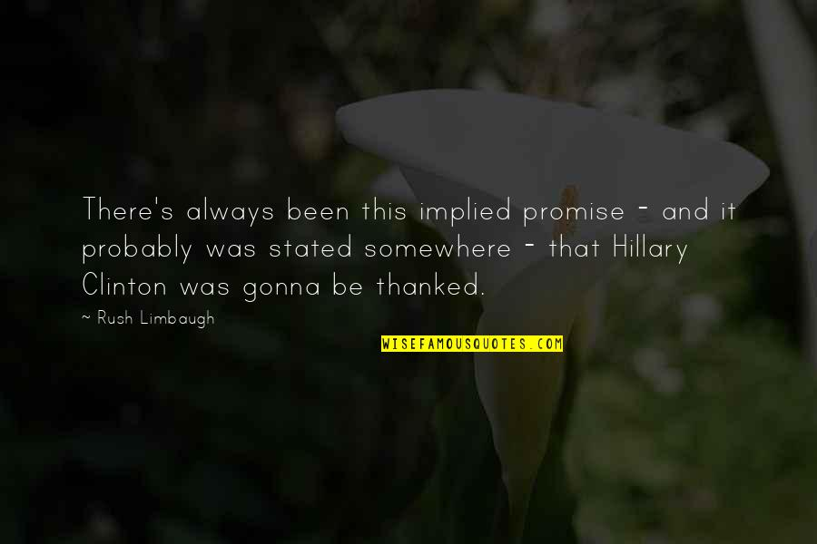 Implied Quotes By Rush Limbaugh: There's always been this implied promise - and