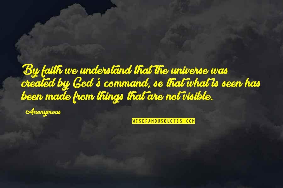 Importance Of Higher Education Quotes By Anonymous: By faith we understand that the universe was