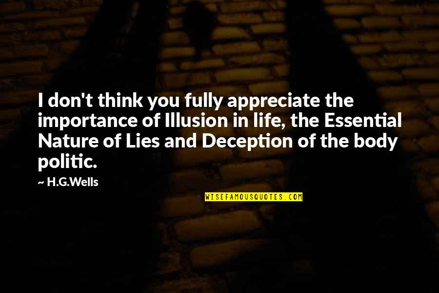 Importance Of Nature Quotes By H.G.Wells: I don't think you fully appreciate the importance