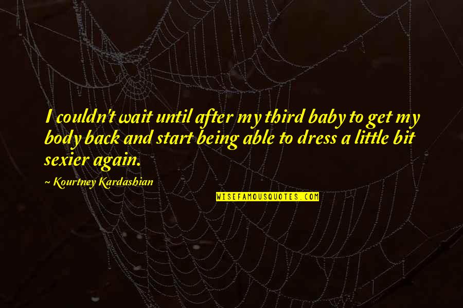Importance Of School Libraries Quotes By Kourtney Kardashian: I couldn't wait until after my third baby