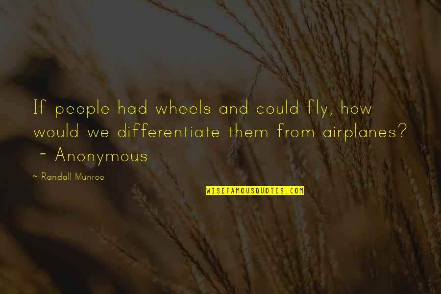 Importance Of School Libraries Quotes By Randall Munroe: If people had wheels and could fly, how