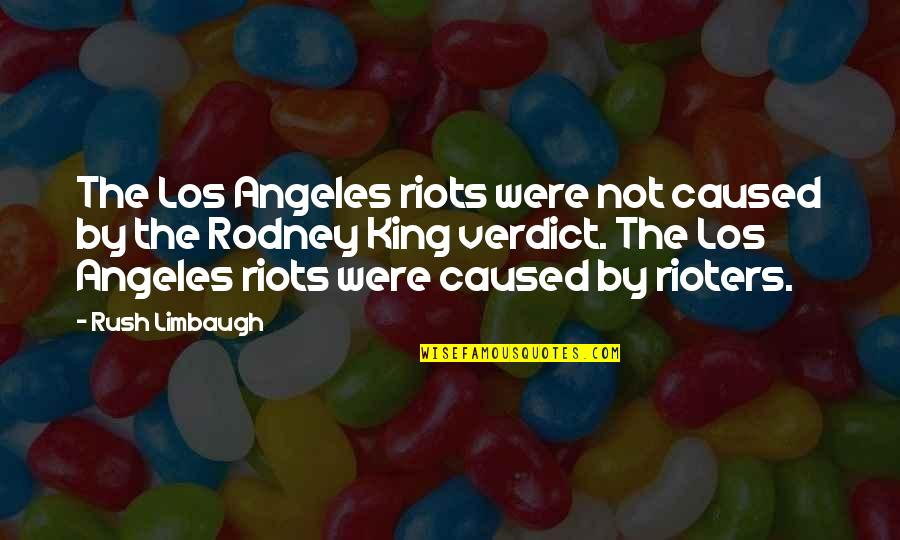Importance Of School Libraries Quotes By Rush Limbaugh: The Los Angeles riots were not caused by