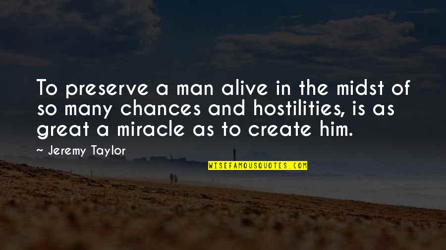 Importance Of Speaking English Quotes By Jeremy Taylor: To preserve a man alive in the midst