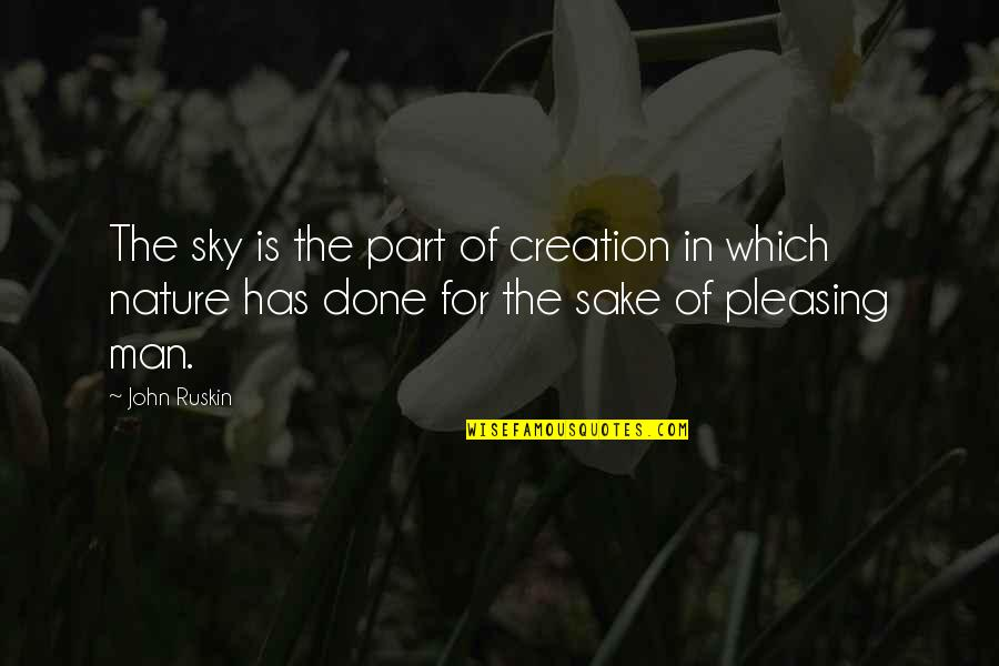 Importance Of Staffing Quotes By John Ruskin: The sky is the part of creation in