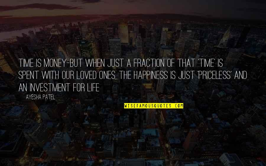 Importance Of Your Love Quotes By Ayesha Patel: Time is Money-But when just a fraction of