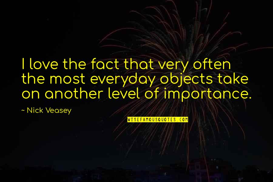 Importance Of Your Love Quotes By Nick Veasey: I love the fact that very often the