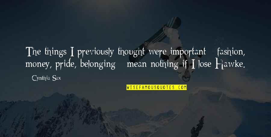 Important Things Quotes By Cynthia Sax: The things I previously thought were important -