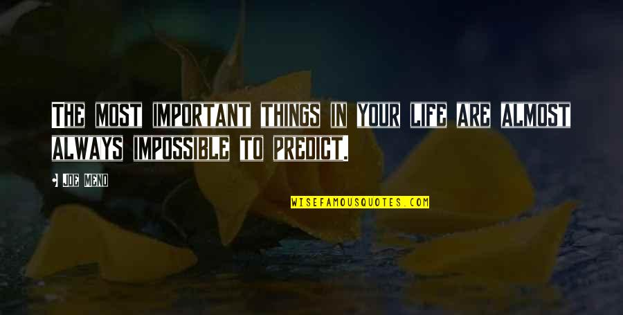 Important Things Quotes By Joe Meno: The most important things in your life are