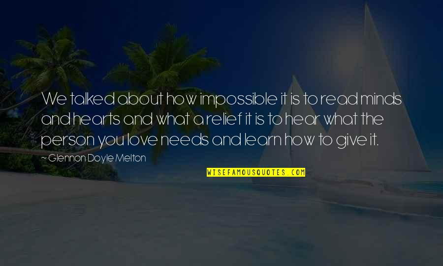 Impossible To Love You Quotes By Glennon Doyle Melton: We talked about how impossible it is to