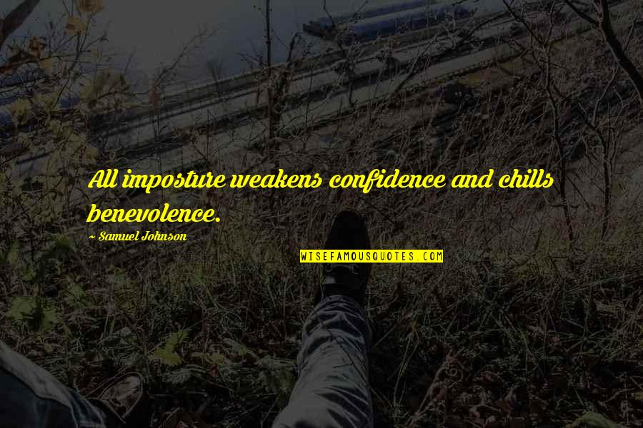 Imposture Quotes By Samuel Johnson: All imposture weakens confidence and chills benevolence.