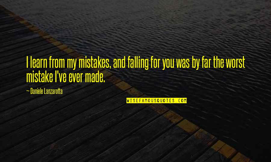 Imprinted Quotes By Daniele Lanzarotta: I learn from my mistakes, and falling for