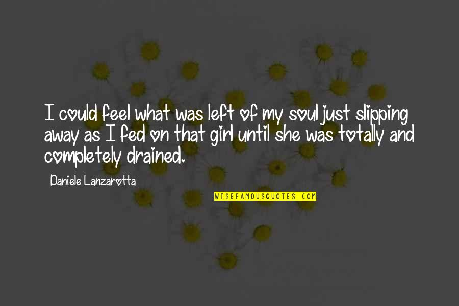Imprinted Quotes By Daniele Lanzarotta: I could feel what was left of my