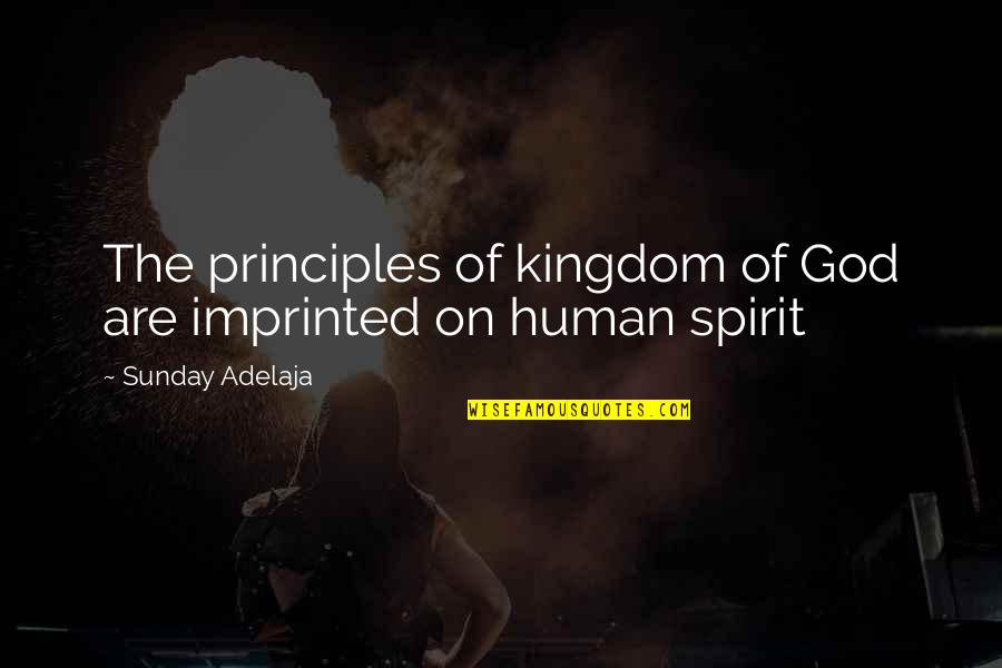 Imprinted Quotes By Sunday Adelaja: The principles of kingdom of God are imprinted