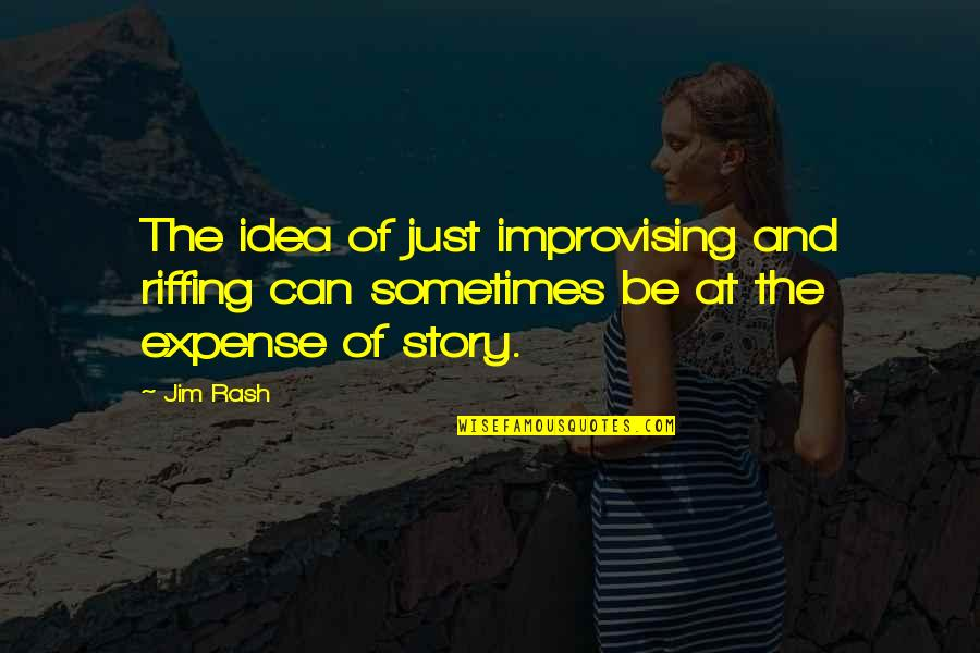 Improvising Quotes By Jim Rash: The idea of just improvising and riffing can