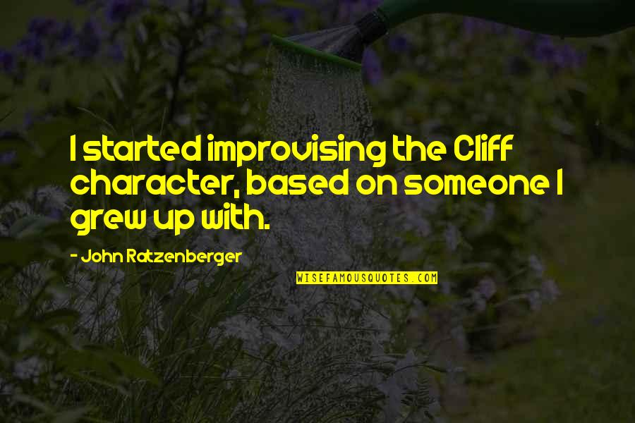 Improvising Quotes By John Ratzenberger: I started improvising the Cliff character, based on