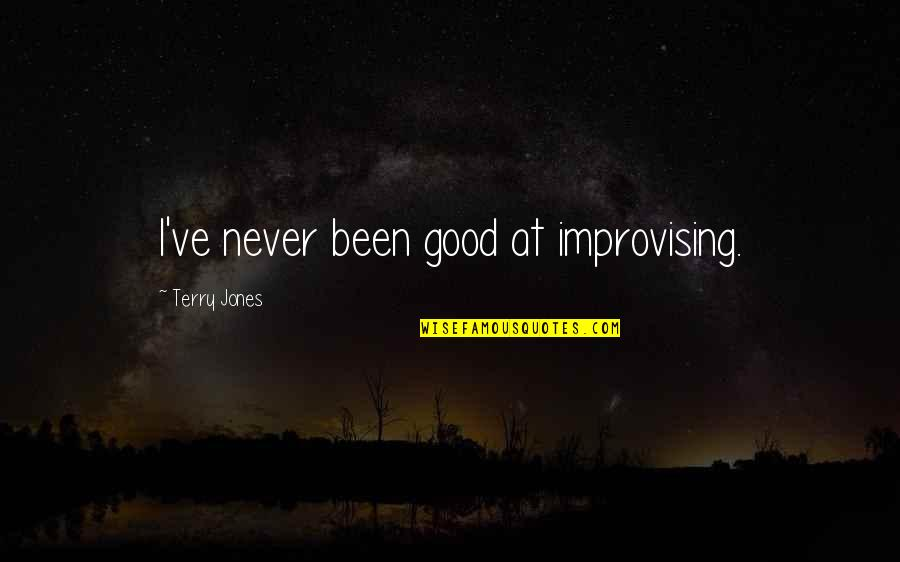 Improvising Quotes By Terry Jones: I've never been good at improvising.