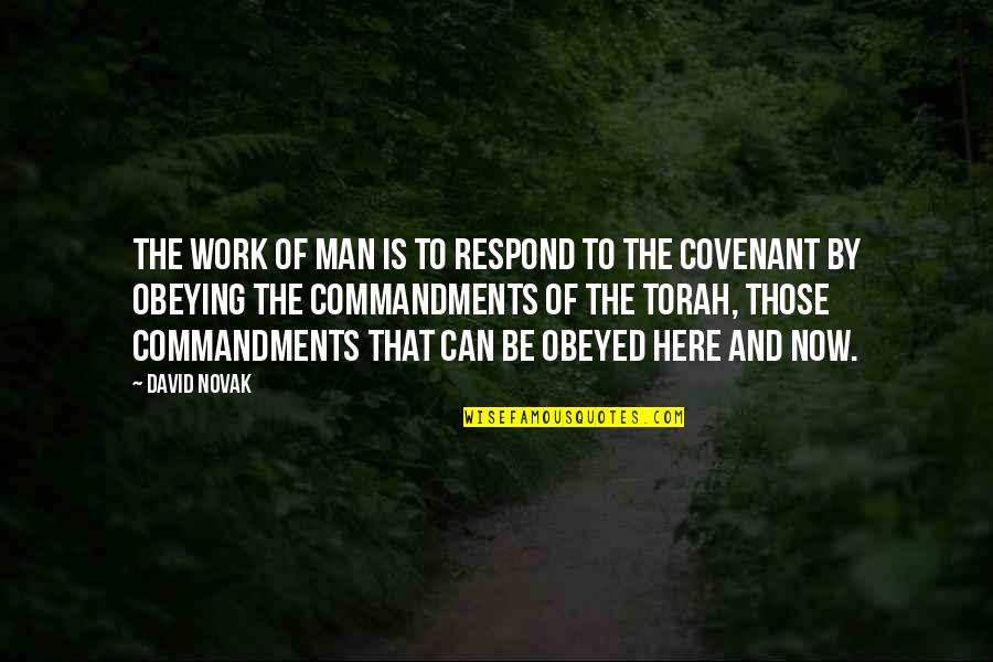 Imputed Quotes By David Novak: The work of man is to respond to