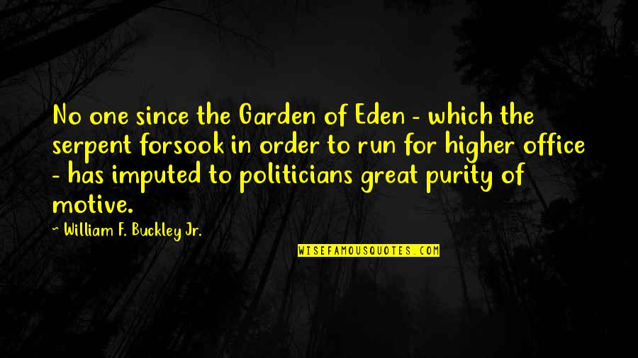 Imputed Quotes By William F. Buckley Jr.: No one since the Garden of Eden -