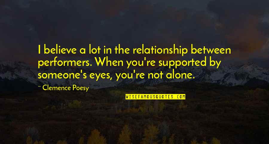 In A Relationship Quotes By Clemence Poesy: I believe a lot in the relationship between