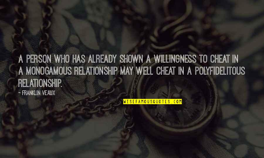 In A Relationship Quotes By Franklin Veaux: a person who has already shown a willingness
