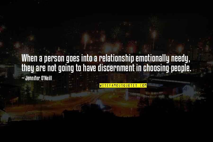 In A Relationship Quotes By Jennifer O'Neill: When a person goes into a relationship emotionally