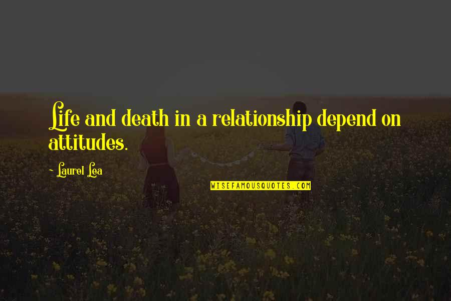 In A Relationship Quotes By Laurel Lea: Life and death in a relationship depend on