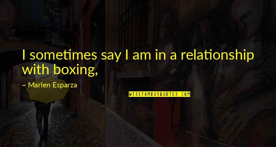 In A Relationship Quotes By Marlen Esparza: I sometimes say I am in a relationship
