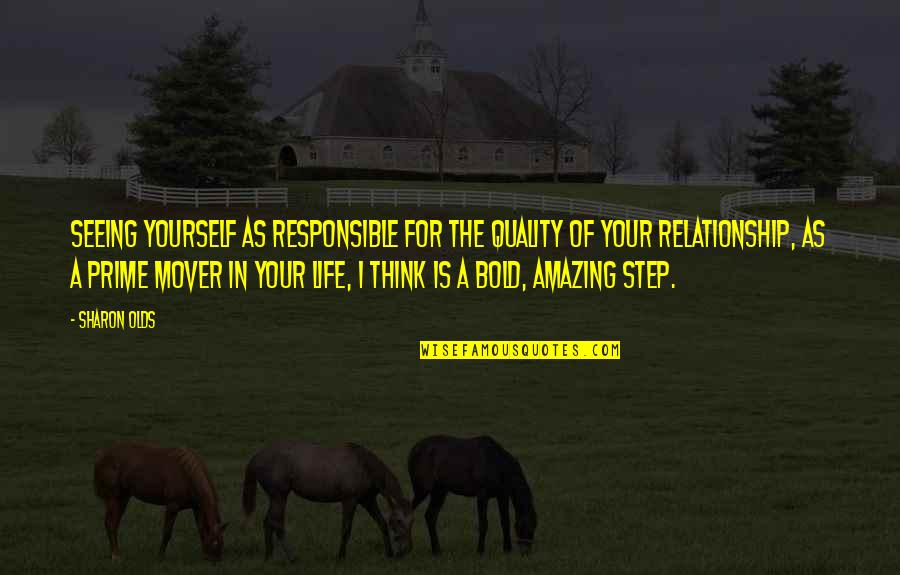 In A Relationship Quotes By Sharon Olds: Seeing yourself as responsible for the quality of