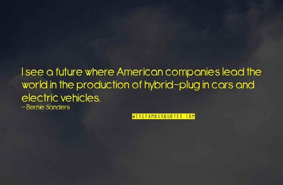 In A World Where Quotes By Bernie Sanders: I see a future where American companies lead