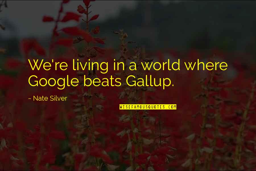 In A World Where Quotes By Nate Silver: We're living in a world where Google beats