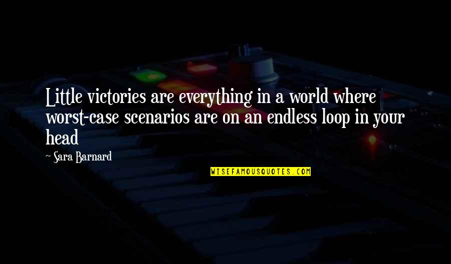In A World Where Quotes By Sara Barnard: Little victories are everything in a world where