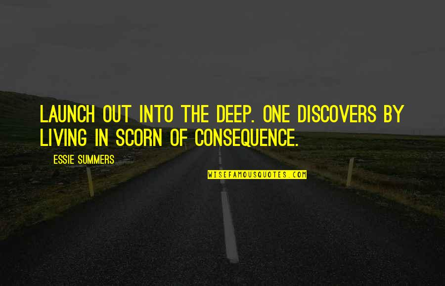 In Deep Quotes By Essie Summers: Launch out into the deep. One discovers by