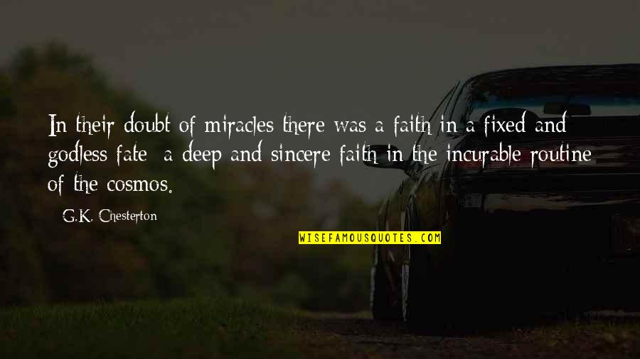 In Deep Quotes By G.K. Chesterton: In their doubt of miracles there was a