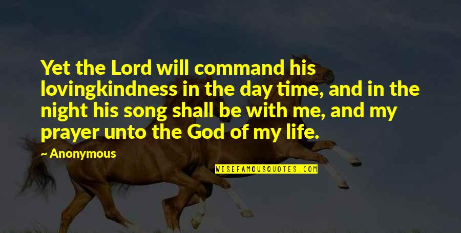 In His Time Quotes By Anonymous: Yet the Lord will command his lovingkindness in