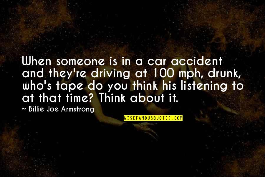 In His Time Quotes By Billie Joe Armstrong: When someone is in a car accident and