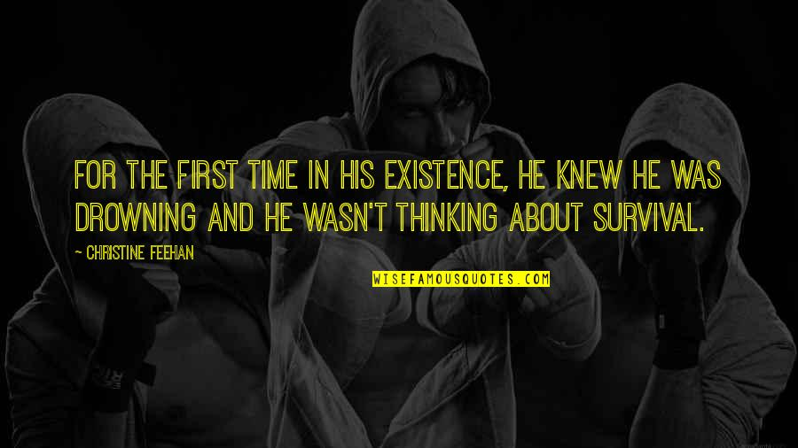 In His Time Quotes By Christine Feehan: For the first time in his existence, he