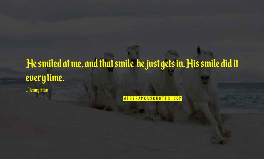 In His Time Quotes By Jenny Han: He smiled at me, and that smile he