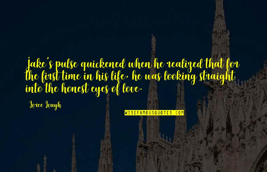 In His Time Quotes By Loree Lough: Jake's pulse quickened when he realized that for
