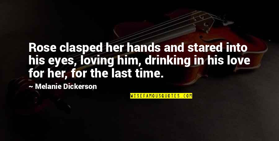 In His Time Quotes By Melanie Dickerson: Rose clasped her hands and stared into his