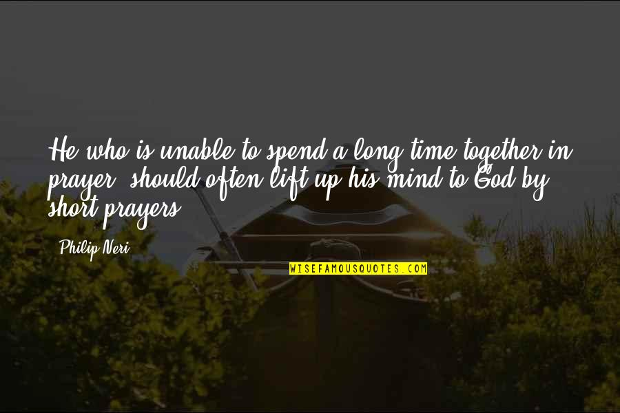 In His Time Quotes By Philip Neri: He who is unable to spend a long