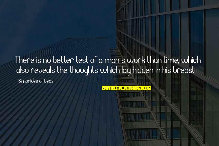 In His Time Quotes By Simonides Of Ceos: There is no better test of a man's