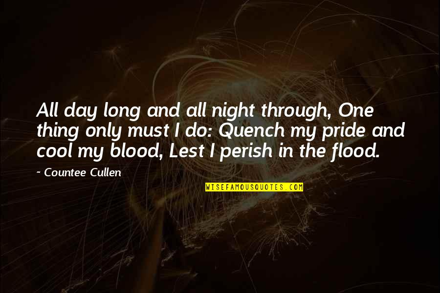 In My Day Quotes By Countee Cullen: All day long and all night through, One