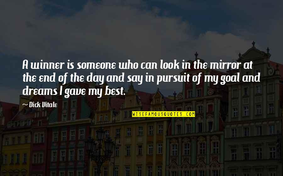 In My Day Quotes By Dick Vitale: A winner is someone who can look in