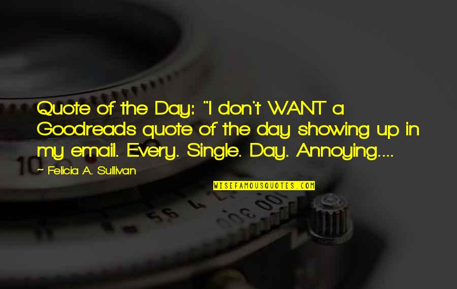 "In My Day Quotes By Felicia A. Sullivan: Quote of the Day: ""I don't WANT a"