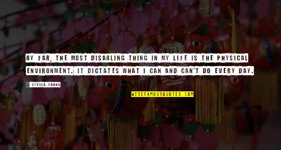 In My Day Quotes By Stella Young: By far, the most disabling thing in my