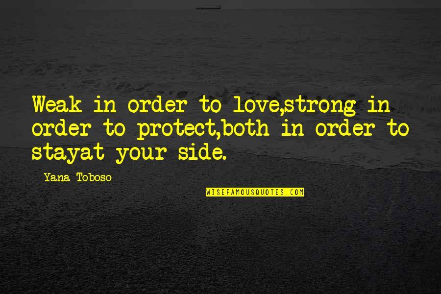 In Order To Love Quotes By Yana Toboso: Weak in order to love,strong in order to