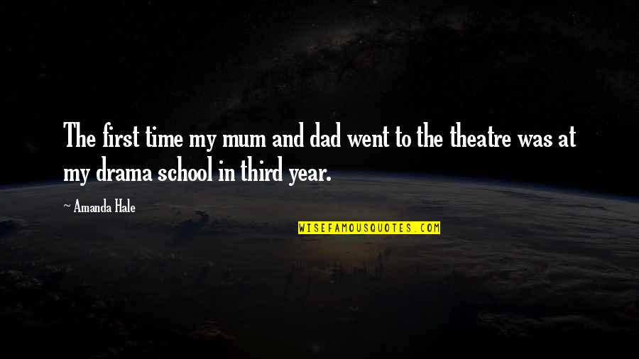 In School Quotes By Amanda Hale: The first time my mum and dad went
